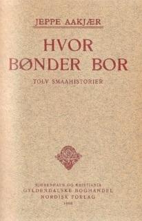 Jeppe-Aakjær-Hvor-Bønder-bor