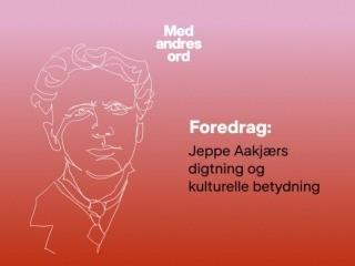 Foredrag_Jeppe Aakjær_Skive Bibliotek